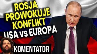 Rosja Znalazła Sposób Na Wywołanie Konfliktu USA vs Europa - JEST GROŹNIE - Analiza Komentator Bank
