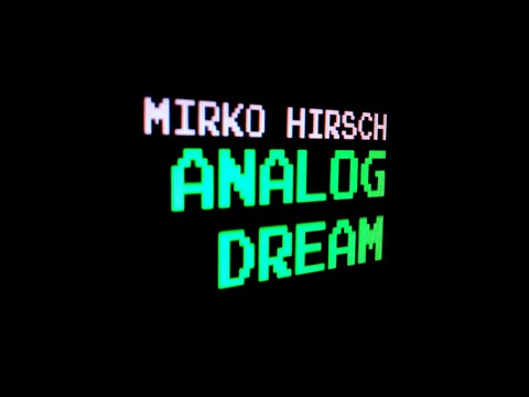 MIRKO HIRSCH - Analog Dream (Remastered) - POWER SPACESYNTH