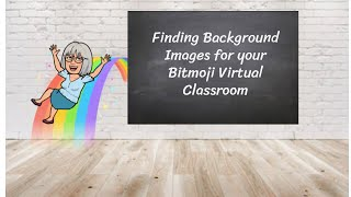 Step 3: Finding & Organizing Backgrounds for your Virtual Classroom