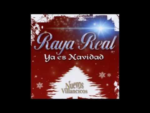 Ya es Navidad  - Raya Real.