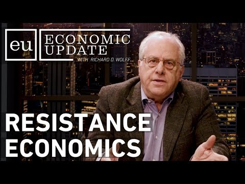 Economic Update: Resistance Economics