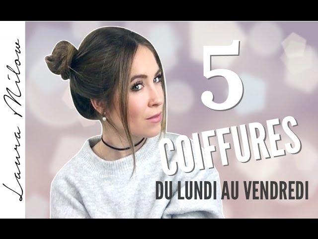 Coiffure Facile A Faire Soi Meme 5 Idees Du Lundi Au Vendredi Youtube