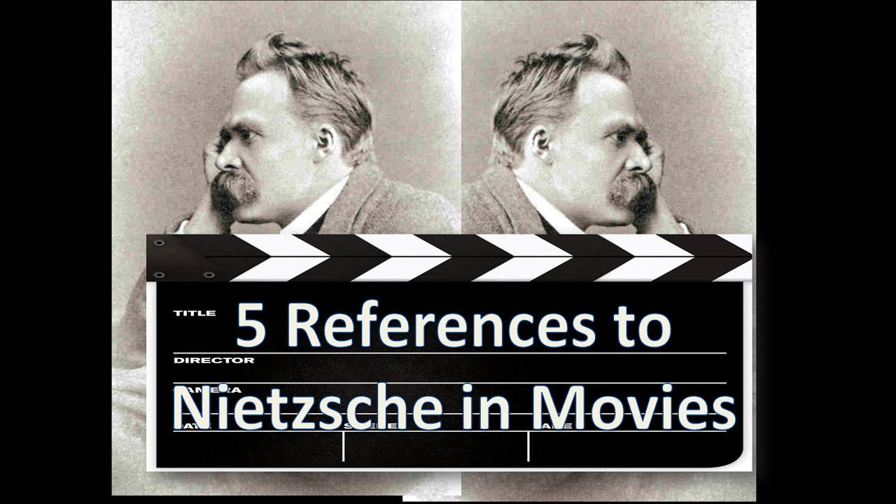 5 References To Nietzsche In Movies Youtube