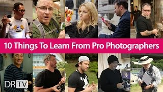 10 Things To Learn From Pro Photographers