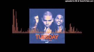 Drake, Chris Brown & Trey Songz - Tuesday (Remix)