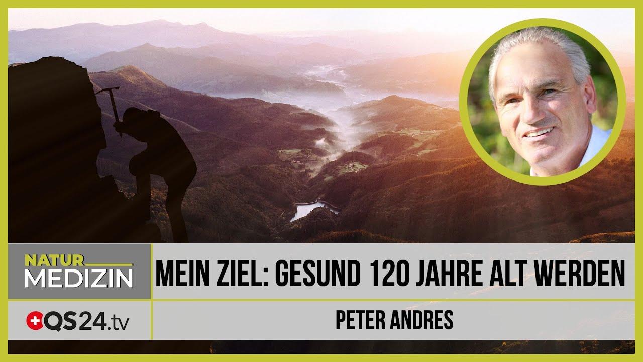 Mein Ziel: Gesund 120 Jahre alt werden | Naturmedizin | QS24 Gesundheitsfernsehen