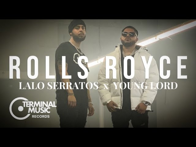 New Video: Young Lord x Lalo Serratos - Rolls Royce