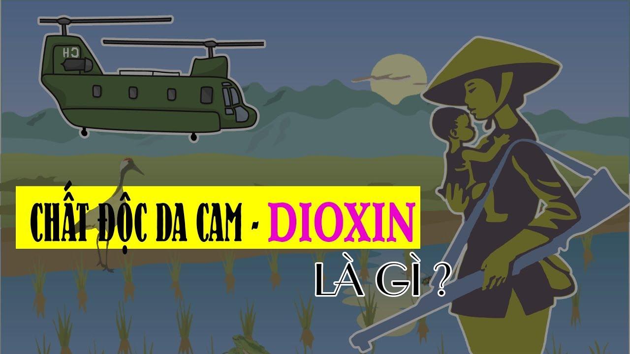 Hiểu rõ Chất đôc Màu da cam Dioxin mà VN đã gánh chịu