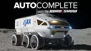 AutoComplete: Toyota is building a fuel-cell-powered manned moon rover