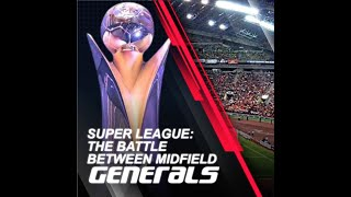 Super League : The battle between midfield generals
