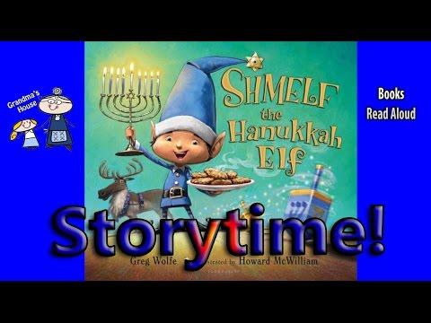 SHMELF THE HANUKKAH ELF Read Aloud ~ Hanukkah Stories for Kids ~  Bedtime Story Read Along Books