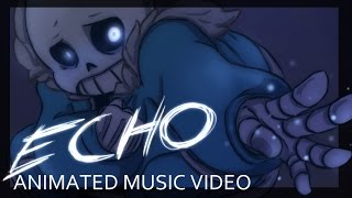 [Undertale] ECHO - Animation(EDIT2 ?! ... Okay even more now xx .. that's crazy haha .. And I made subtitles! Thanks for all the nice comments and critique owo! I will take everything I can and ..., 2016-07-01T21:07:18.000Z)