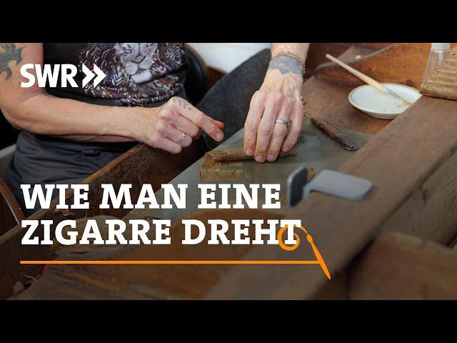 Wie man eine Zigarre dreht | SWR Handwerkskunst