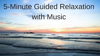 5-minute Guided Relaxation with Guitar & Cello Music - Relax Your Body, Still Your Mind, Find Peace