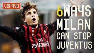 6 Ways AC Milan Can Stop Juventus Winning Another Title
