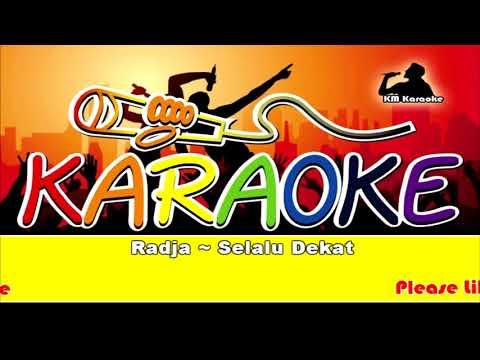 Radja ~ Selalu Dekat Karaoke .Mp4