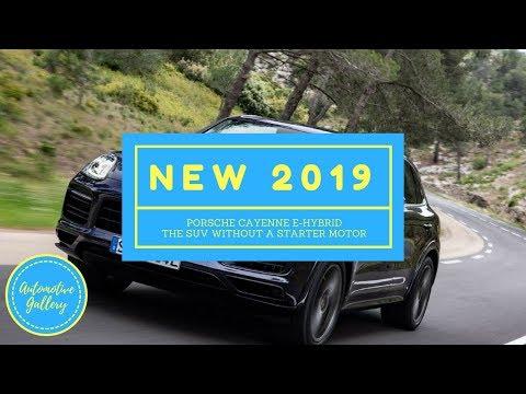 [HOT NEWS] 2019 Porsche Cayenne E Hybrid