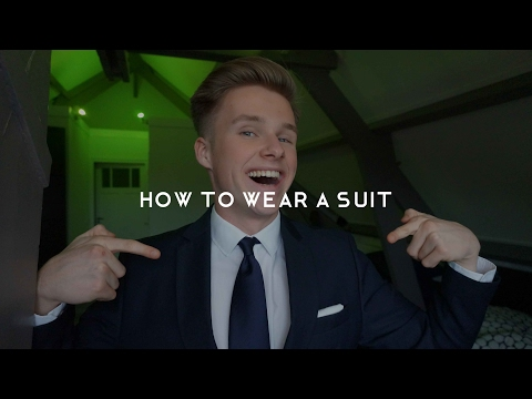 How To Wear A Suit | A Complete Guide
