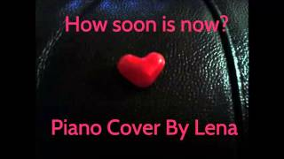 How soon is now by Lena Adams