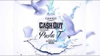 Cash Out Ft. Pusha T CREED.mp3