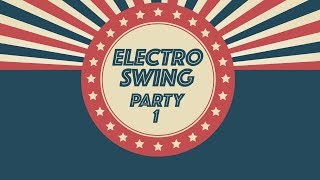 Electro Swing - Party Mix 1