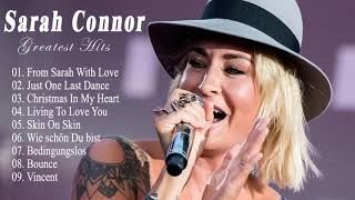 Sarah Connor Best Songs - Sarah Connor Greatest Hits Full Album