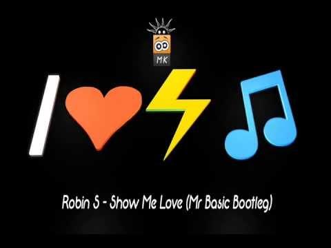 Robin S - Show Me Love (Mr Basic Bootleg) 2013 + MP3