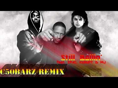Tupac - Still Ballin' (c50barz Remix) feat  2Pac, Kurupt & Micheal Jackson