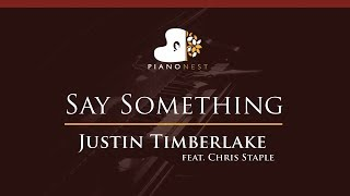 Justin Timberlake - Say Something (feat. Chris Staple) - HIGHER Key (Piano Karaoke / Sing Along)