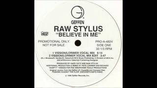 Believe In Me (Vission & Lorimer Club Mix) - Raw Stylus