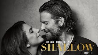 "Lady Gaga & Bradley Cooper - Shallow (Acoustic) [from ""A Star Is Born""] Video"