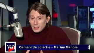 Oameni de colectie - Marius Manole