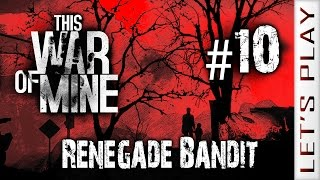 This War of Mine #10 Renegade Bandit, Season 3 - Let