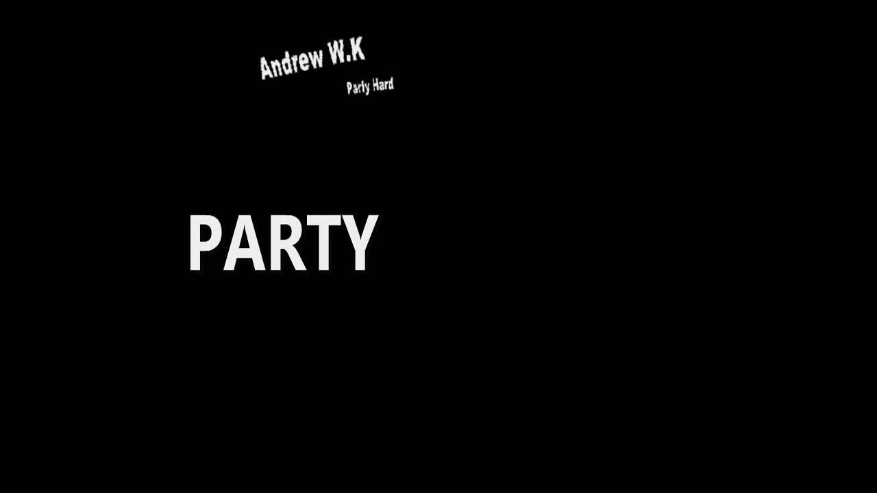 Andrew W.K. – Party Hard Lyrics | Genius Lyrics