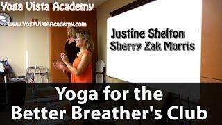 Yoga for Better Breathing Presentation with Justine Shelton and Sherry Zak Morris