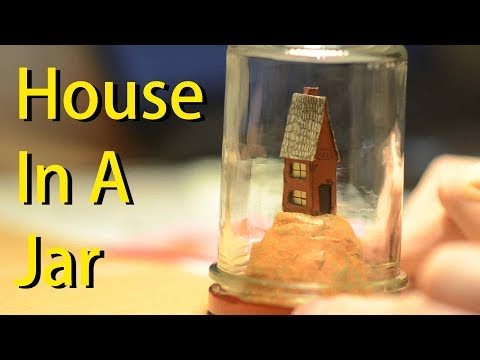 Making A House In A Jar    |   Modelmaking Tutorial