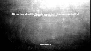 Ok, here is the joke. Did you hear about the Georgia accountan...