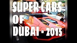 Super cars of Dubai 2015- Bugatti veyron, Lamborghini Aventador, Ferrari 458, Porsche 918 spyder