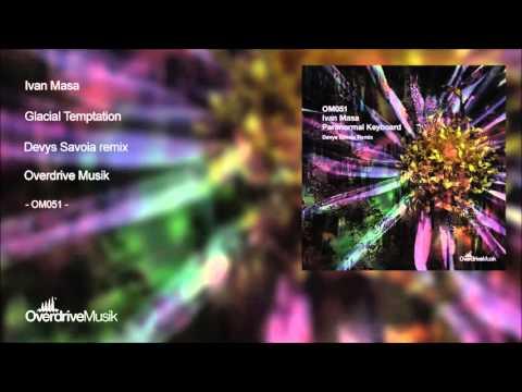 Ivan Masa - Glacial Temptation  ( Devys Savoia Remix )