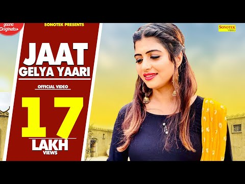 Jaat Gelya Yaari | Latest Haryanvi Songs Haryanavi 2018 | Sonika Singh | Popular Haryanvi Dj Songs