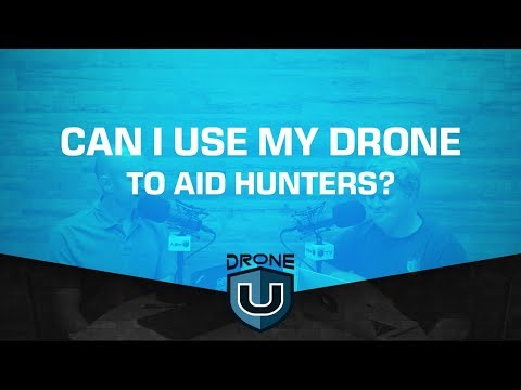 Can I Use My Drone To Aid Hunters?
