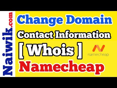 How to change Domain Contact Information [ whois ] in Namecheap