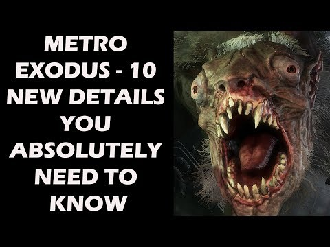 Metro Exodus - 10 NEW Details You Absolutely Need To Know