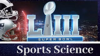 Sports Science of Superbowl LIII