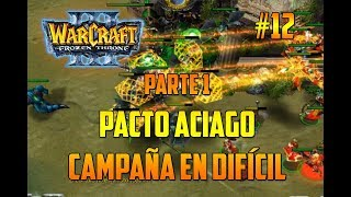 WARCRAFT 3 : THE FROZEN THRONE - UN PACTO ACIAGO - parte 1 - CAMPAÑA EN DIFÍCIL - GAMEPLAY ESPAÑOL YouTube Videos
