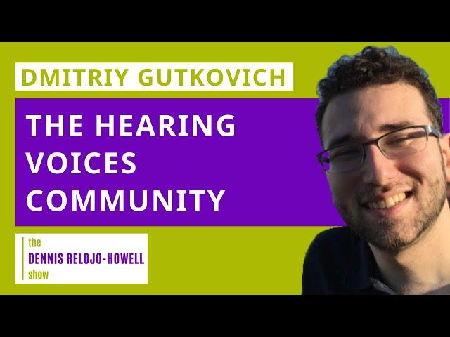 Dmitriy Gutkovich: The Hearing Voices Community