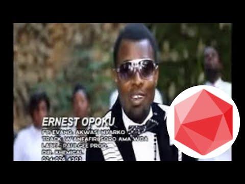 Ernest Opoku Ft. Evang. Akwasi Nyarko - Wanfa Enfiri Soro Ama Woa