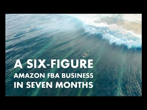 A 6-Figure Amazon FBA Business in 7 Months