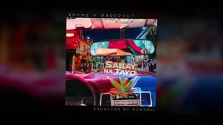 Sabay Na Tayo - Rhyne ft. Droppout (Prod by Ochomil)