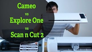 Silhouette Cameo vs Cricut Explore vs Brother Scan n Cut